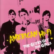 American Hi-Fi/The Geeks Get The Girls