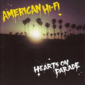 American Hi Fi/Hearts On Parade