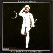 Andrew Gold/All This And Heaven Too