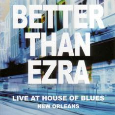 Better Than Ezra/Live At House Of Blues