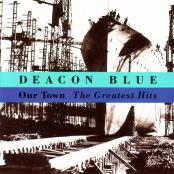 Deacon Blue/Our Town - The Greatest Hits