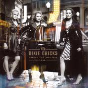 Dixie Chicks/Taking The Long Way