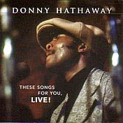 Donny Hathaway/These Songs For You, Live!