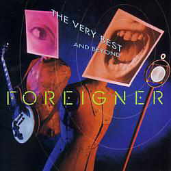 Foreigner/The Very Best...And Beyond