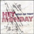 Hey Monday/Hold On Tight