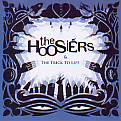 The Hoosiers/The Trick To Life