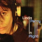 Linda Perry/In Flight