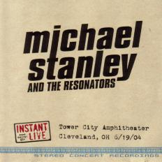 Michael Stanley And The Resonators/Instant Live