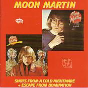 Moon Martin/Shots From A Cold Nightmare+Escape From Domination