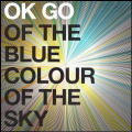 OK Go/The Blue Colour Of The Sky