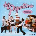 The Pipettes/Your Kisses Are Wasted On Me