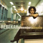 Rebekah/remembertobreathe