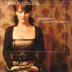 Shawn Colvin/Polaroids: A Greatest Hits Collection
