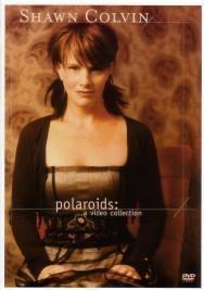 Shawn Colvin/Polaroids: A Video Collection